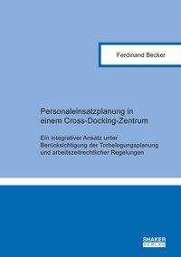 Ferdinand Becker: Personaleinsatzplanung in einem Cross-Docking-Zentrum, Buch