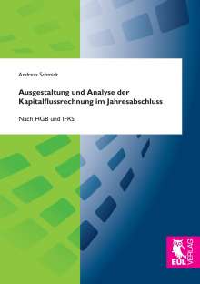 Andreas Schmidt: Ausgestaltung und Analyse der Kapitalflussrechnung im Jahresabschluss, Buch