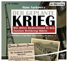 Hans Sarkowicz: Der geplante Krieg - wie Hitler Deutschland in den Zweiten Weltkrieg führte, CD