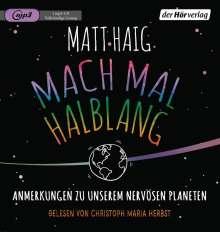 Matt Haig: Mach mal halblang. Anmerkungen zu unserem nervösen Planeten, MP3-CD