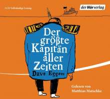 Dave Eggers: Der größte Kapitän aller Zeiten, 2 CDs