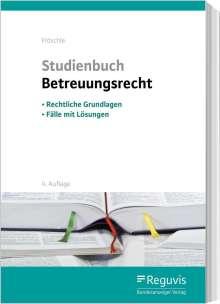 Tobias Fröschle: Studienbuch Betreuungsrecht, Buch