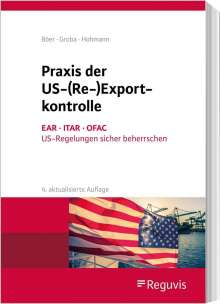 Harald Hohmann: Praxis der US-(Re-)Exportkontrolle, Buch