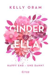 Kelly Oram: Cinder & Ella, Buch