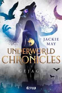 Jackie May: Underworld Chronicles - Gejagt, Buch