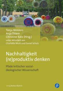 Christine Bauhardt: Nachhaltigkeit (re)produktiv denken, Buch