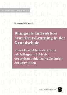 Martin Schastak: Bilinguale Interaktion beim Peer-Learning in der Grundschule, Buch