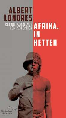 Albert Londres: Afrika, in Ketten, Buch