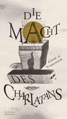 Grete de Francesco: Die Macht des Charlatans, Buch