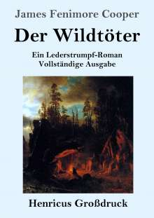 James Fenimore Cooper: Der Wildtöter (Großdruck), Buch