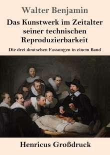 Walter Benjamin: Das Kunstwerk im Zeitalter seiner technischen Reproduzierbarkeit (Großdruck), Buch
