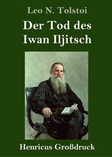 Leo N. Tolstoi: Der Tod des Iwan Iljitsch (Großdruck), Buch