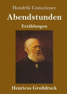 Hendrik Conscience: Abendstunden (Großdruck), Buch