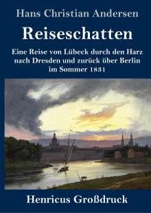 Hans Christian Andersen: Reiseschatten (Großdruck), Buch