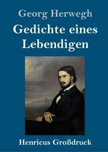 Georg Herwegh: Gedichte eines Lebendigen (Großdruck), Buch