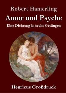 Robert Hamerling: Amor und Psyche (Großdruck), Buch