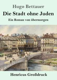Hugo Bettauer: Die Stadt ohne Juden (Großdruck), Buch