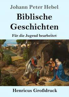 Johann Peter Hebel: Biblische Geschichten (Großdruck), Buch