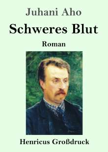 Juhani Aho: Schweres Blut (Großdruck), Buch