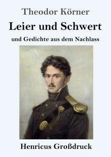 Theodor Körner: Leier und Schwert (Großdruck), Buch