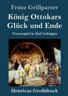 Franz Grillparzer: König Ottokars Glück und Ende (Großdruck), Buch