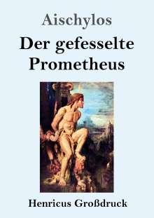 Aischylos: Der gefesselte Prometheus (Großdruck), Buch