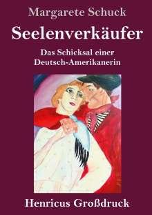 Margarete Schuck: Seelenverkäufer (Großdruck), Buch