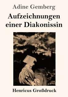 Adine Gemberg: Aufzeichnungen einer Diakonissin (Großdruck), Buch