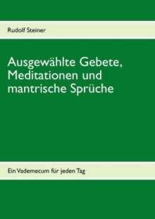Rudolf Steiner: Ausgewählte Gebete, Meditationen und mantrische Sprüche, Buch