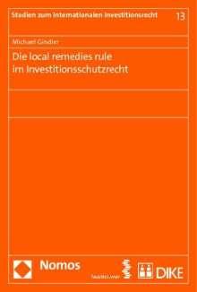 Michael Gindler: Die local remedies rule im Investitionsschutzrecht, Buch