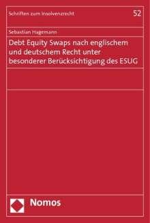 Sebastian Hagemann: Debt Equity Swaps nach englischem und deutschem Recht unter besonderer Berücksichtigung des ESUG, Buch