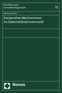 Markus Kahles: Kooperative Mechanismen im Elektrizitätsbinnenmarkt, Buch