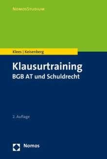 Andreas Klees: Klausurtraining BGB AT und Schuldrecht, Buch
