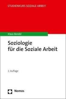 Klaus Bendel: Soziologie für die Soziale Arbeit, Buch