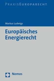 Markus Ludwigs: Europäisches Energierecht, Buch