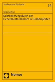 Katja Aedtner: Koordinierung durch den Generalunternehmer in Großprojekten, Buch