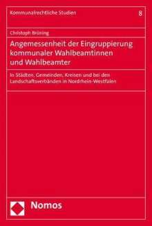 Christoph Brüning: Angemessenheit der Eingruppierung kommunaler Wahlbeamtinnen und Wahlbeamter, Buch