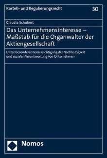 Claudia Schubert: Das Unternehmensinteresse - Maßstab für die Organwalter der Aktiengesellschaft, Buch