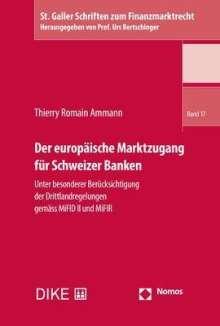Thierry Romain Ammann: Der europäische Marktzugang für Schweizer Banken, Buch