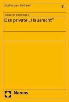 """Tobias von Bressensdorf: Das private """"Hausrecht"""", Buch"""