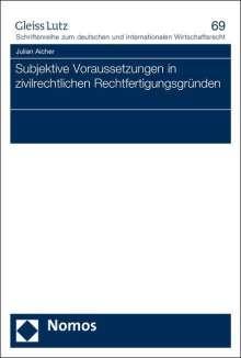 Julian Aicher: Subjektive Voraussetzungen in zivilrechtlichen Rechtfertigungsgründen, Buch