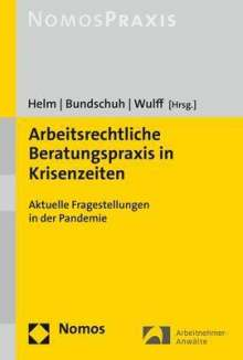 Arbeitsrechtliche Beratungspraxis in Krisenzeiten, Buch