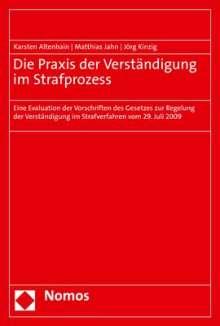 Karsten Altenhain: Die Praxis der Verständigung im Strafprozess, Buch