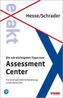 Jürgen Hesse: Hesse/Schrader: EXAKT - Die 100 wichtigsten Tipps zum Assessment Center + eBook, 1 Buch und 1 Diverse
