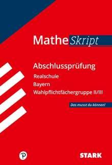 Training Abschlussprüfung Mathe Skript Realschule Bayern. Das musst du können, Buch