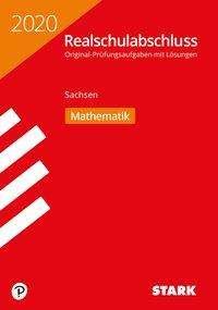Original-Prüfungen Realschulabschluss 2020 - Mathematik - Sachsen, Buch