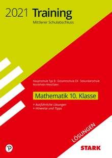 STARK Lösungen zu Training Mittlerer Schulabschluss 2021 - Mathe 10. Kl.- Haupt.Typ B/Gesamtschule EK/Sekundarschule - NRW, Buch