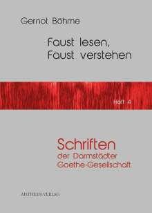 Gernot Böhme: Faust lesen, Faust verstehen, Buch