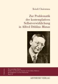 """Krisdi Chairatana: Zur Problematik der kontemplativen Selbstverwirklichung in Döblins """"Manas"""", Buch"""