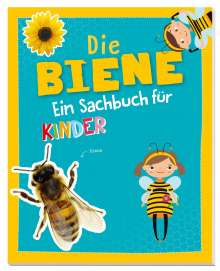 Carola von Kessel: Die Biene -  Ein Sachbuch für Kinder ab 6 Jahren, Buch